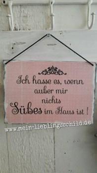 Holzschild: Ich hasse es, wenn außer mir nix Süßes im Haus ist